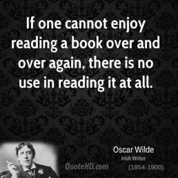 oscar-wilde-dramatist-if-one-cannot-enjoy-reading-a-book-over-and