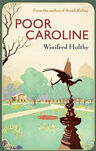 Poor Caroline By Winifred Holtby She Reads Novels