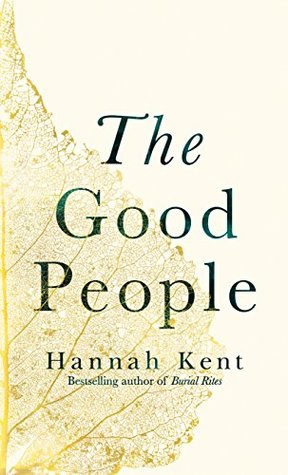 The Good People By Hannah Kent She Reads Novels